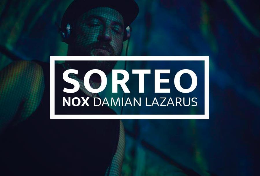 Sorteo Nox: Damian Lazarus