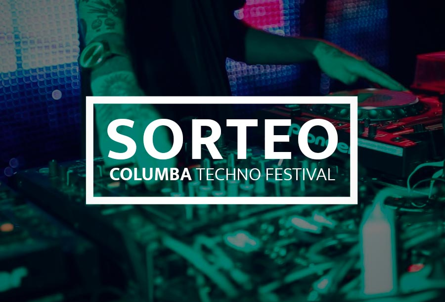 Sorteo Columba Techno Festival